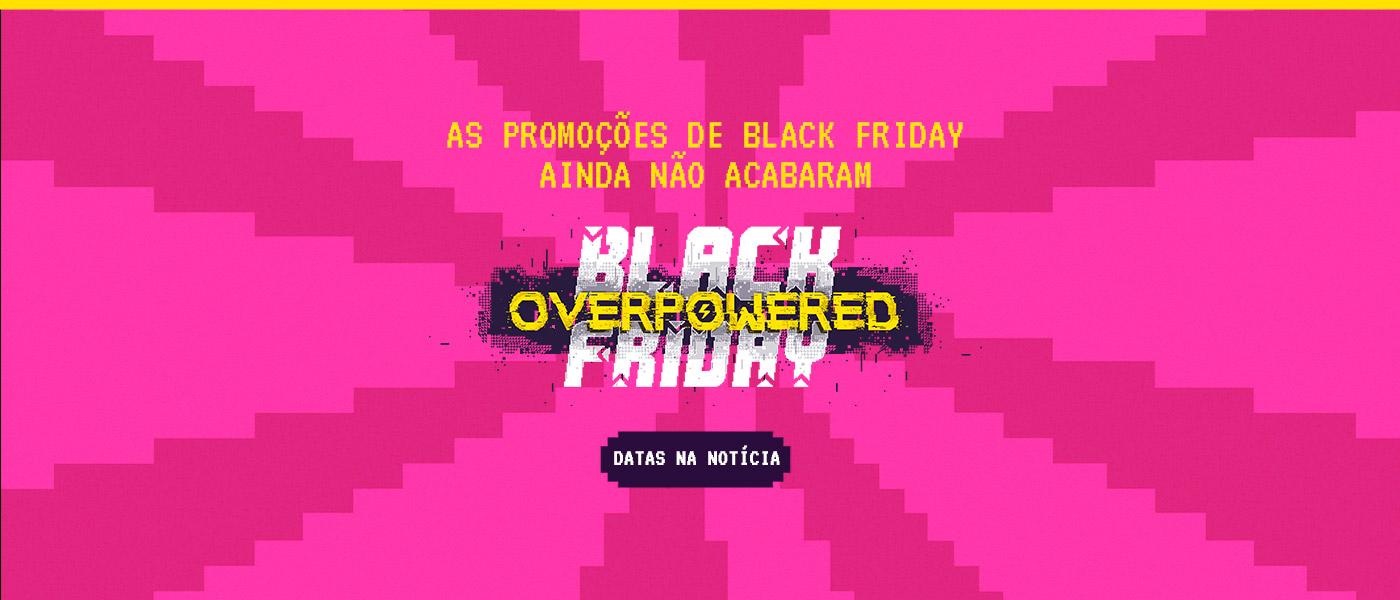 Não se esqueça das promoções de Black Friday